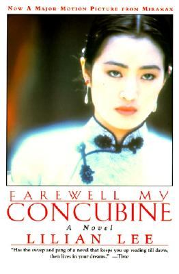 Farewell My Concubine: A Novel - Lee, Lilian