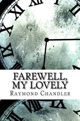 Farewell, My Lovely - Chandler, Raymond