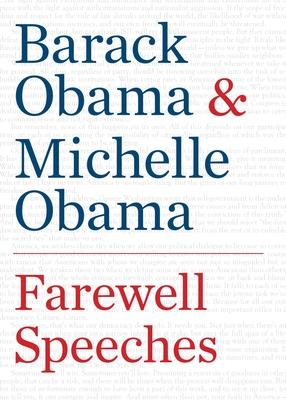 Farewell Speeches - Obama, Barack, and Obama, Michelle