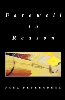 Farewell to Reason - Feyerabend, Paul K