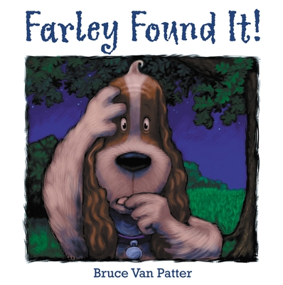 Farley Found It! - Van Patter, Bruce
