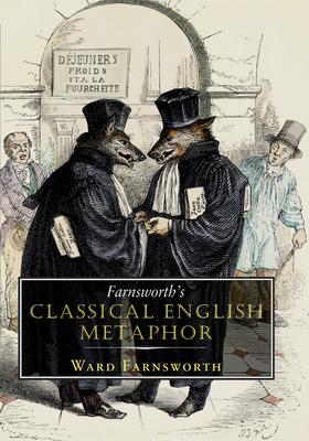Farnsworth's Classical English Metaphor - Farnsworth, Ward