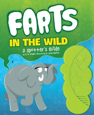 Farts in the Wild: A Spotter's Guide - Chapman, Jared, and Smeldit, H W
