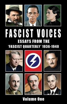 Fascist Voices: Essays from the 'fascist Quarterly' 1936-1940 - Vol 1 - Pound, Ezra, and Mosley, Oswald, and Rosenberg, Alfred