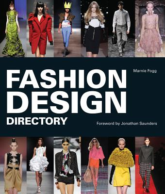 Fashion Design Directory - Fogg, Marnie, and Saunders, Jonathan (Foreword by)