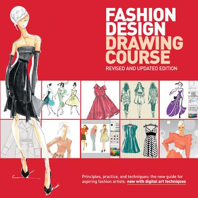 Fashion Design Drawing Course Principles Practice And Techniques The New Guide For Aspiring Fashion Artists By Caroline Tatham Julian Seaman Editor Wynn Armstrong Alibris
