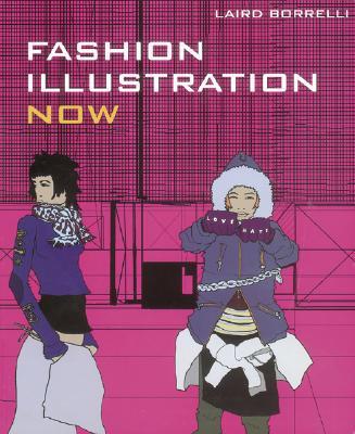 Fashion Illustration Now - Borrelli, Laird