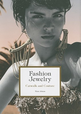 Fashion Jewelry: Catwalk and Couture - Adams, Maia