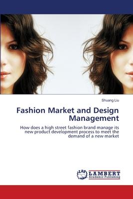 Fashion Market and Design Management - Liu, Shuang, Dr.