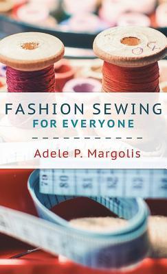 Fashion Sewing for Everyone - Margolis, Adele