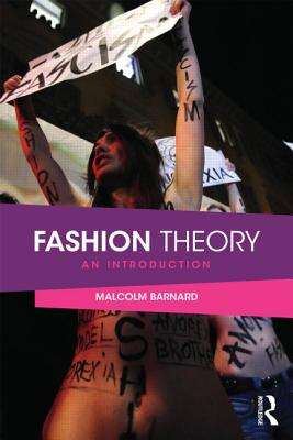 Fashion Theory: An Introduction - Barnard, Malcolm