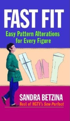 Fast Fit: Easy Pattern Alterations for Every Figure - Betzina, Sandra