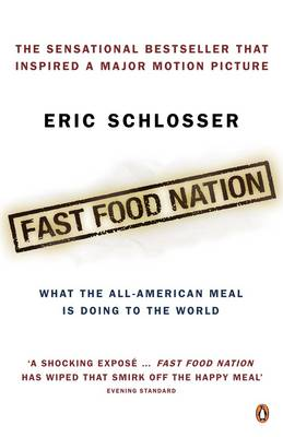 Fast Food Nation: What the All-American Meal is Doing to the World - Schlosser, Eric