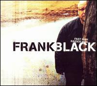 Fast Man Raider Man - Frank Black