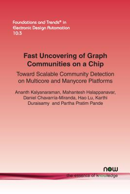 Fast Uncovering of Graph Communities on a Chip: Toward Scalable Community Detection on Multicore and Manycore Platforms - Kalyanaraman, Ananth, and Halappanavar, Mahantesh, and Chavarria-Miranda, Daniel