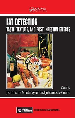 Fat Detection: Taste, Texture, and Post Ingestive Effects - Montmayeur, Jean-Pierre