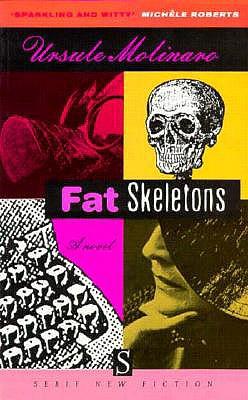 Fat Skeletons - Molinaro, Ursule