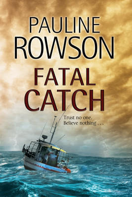 Fatal Catch: An Andy Horton Police Procedural - Rowson, Pauline