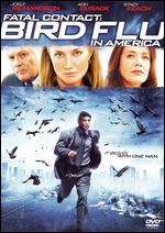 Fatal Contact: Bird Flu in America - Richard Pearce