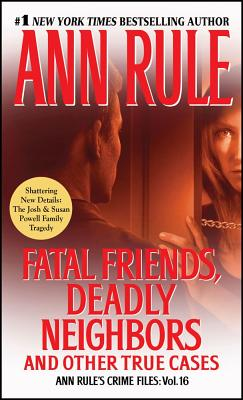 Fatal Friends, Deadly Neighbors - Rule, Ann