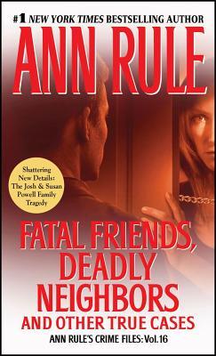 Fatal Friends, Deadly Neighbors - Rule, Ann