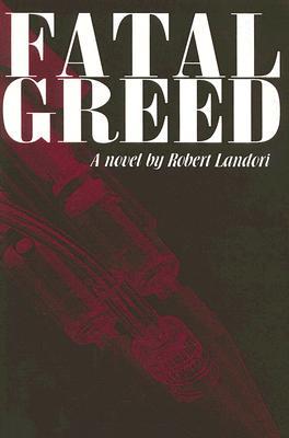 Fatal Greed - Landori, Robert