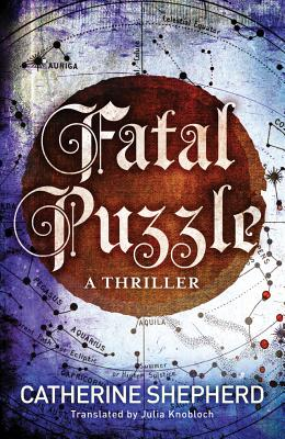 Fatal Puzzle - Shepherd, Catherine, and Knobloch, Julia (Translated by)