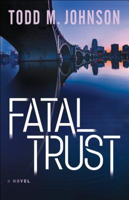 Fatal Trust - Johnson, Todd M
