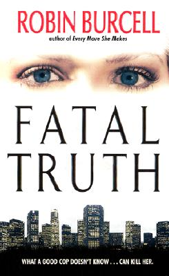 Fatal Truth - Burcell, Robin