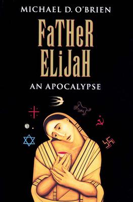 Father Elijah: An Apocalypse - O'Brien, Michael