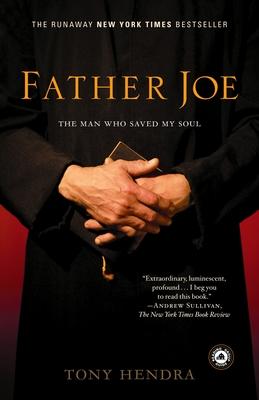 Father Joe: The Man Who Saved My Soul - Hendra, Tony