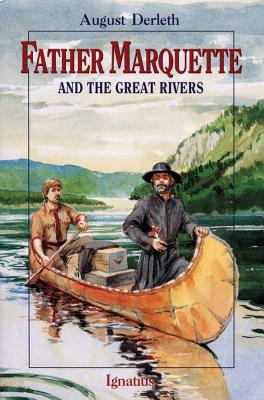 Father Marquette and the Great Rivers - Derleth, August William