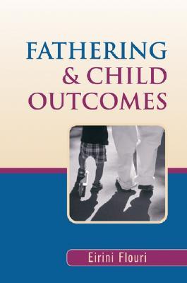Fathering and Child Outcomes - Flouri, Eirini
