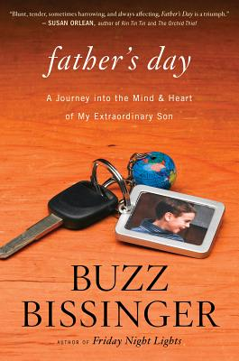 Father's Day: A Journey Into the Mind and Heart of My Extraordinary Son - Bissinger, Buzz