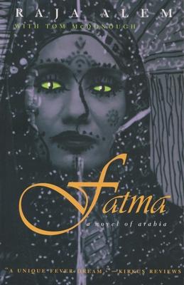 Fatma: A Novel of Arabia - Alem, Raja, and McDonough, Tom