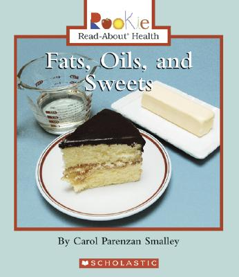 Fats, Oils, and Sweets - Smalley, Carol Parenzan