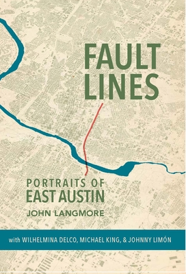 Fault Lines: Portraits of East Austin - Langmore, John, and King, Michael (Foreword by), and Delco, Wilhelmina