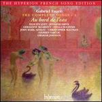 Faur�: Au bord de l'eau - The Complete Songs, Vol. 1