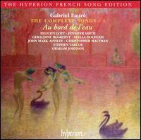 Fauré: Au bord de l'eau - The Complete Songs, Vol. 1 - Christopher Maltman (baritone); Felicity Lott (soprano); Geraldine McGreevy (soprano); Graham Johnson (piano);...