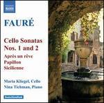 Faur�: Cello Sonatas Nos. 1 & 2; Apr�s un r�ve; Papillon; Sicilienne