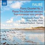 Fauré: Piano Quartet; Piano Trio; Trois romances sans paroles