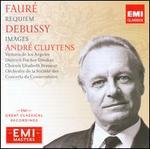 Fauré: Requiem; Debussy: Images