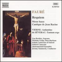 Fauré: Requiem; Messe basse; Cantique de Jean Racine - Colm Carey (organ); Lisa Beckley (soprano); Nicholas Gedge (bass); Oxford Camerata; Schola Cantorum of Oxford;...
