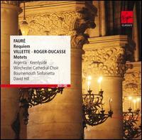 Fauré: Requiem; Villette, Roger-Ducasse: Motets - Kenan Burrows (treble); Nancy Argenta (soprano); Richard Studt (violin); Simon Keenlyside (baritone); Stephen Farr (organ);...