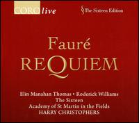 Fauré: Requiem - Academy of St. Martin-in-the-Fields (chamber ensemble); Elin Manahan Thomas (soprano); Mark Dobell (tenor);...