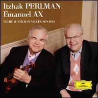Fauré & Strauss: Violin Sonatas - Emanuel Ax (piano); Itzhak Perlman (violin)