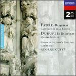 Faur?: Requiem; Cantique de Jean Racine; Durufl?: Requiem; Quatre Motets
