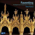 Faventina: The liturgical music of Codex Faenza 117 (1380-1420)