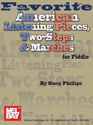 Favorite American Listening Pieces, Two-Steps,&marches Fiddle - Price, and Phillips, Stacy, and Phillips, Stacey
