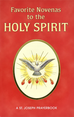 Favorite Novenas to the Holy Spirit - Lovasik, Lawrence G, Reverend, S.V.D.